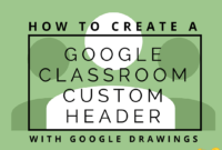 Create A Google Classroom Custom Header With Google Drawings with regard to Classroom Banner Template
