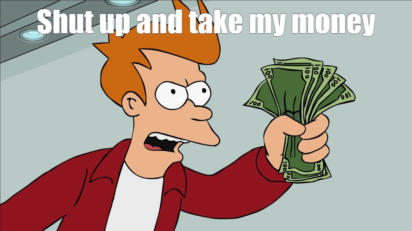 "Create Meme ""shut Up And Take My Money Card, Take My Money Throughout Shut Up And Take My Money Card Template"