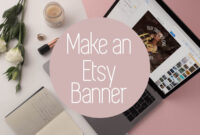 Personalize Your Etsy Shop – Cover Photos And Banners for Free Etsy Banner Template