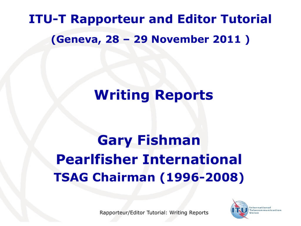 Writing Reports Gary Fishman Pearlfisher International Itu T For Rapporteur Report Template